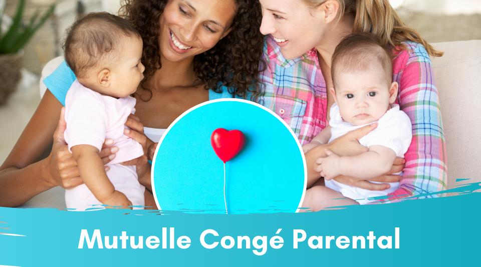 quelle protection de mutuelle lors d'un congé parental ?