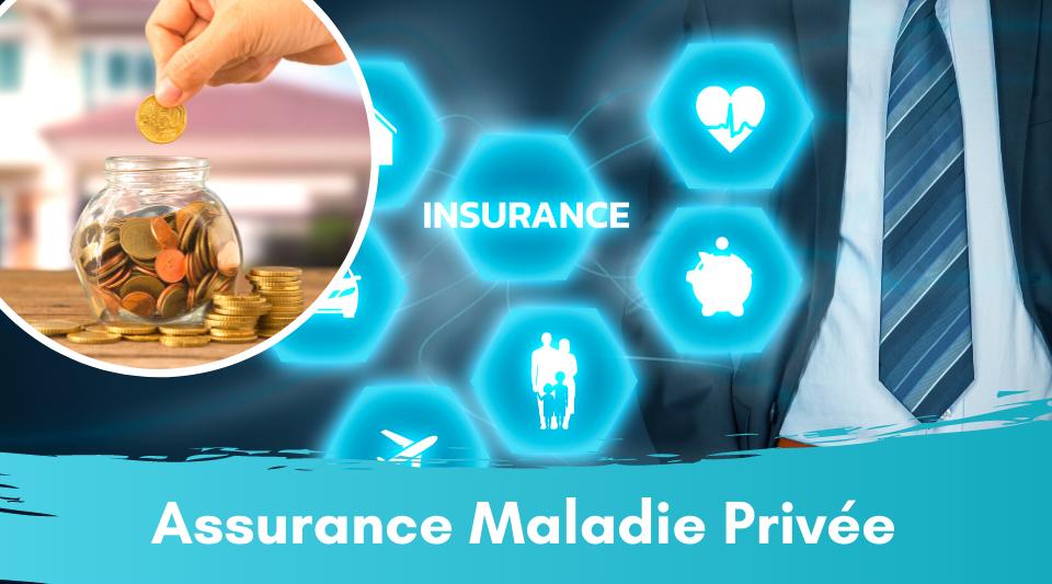 Une assurance maladie privée spécifique