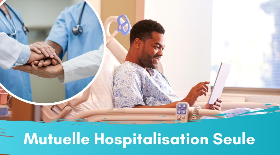 Mutuelle remboursant seulement l'hospitalisation